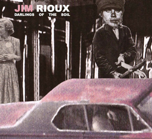 Darlings of the Soil by Jim Rioux